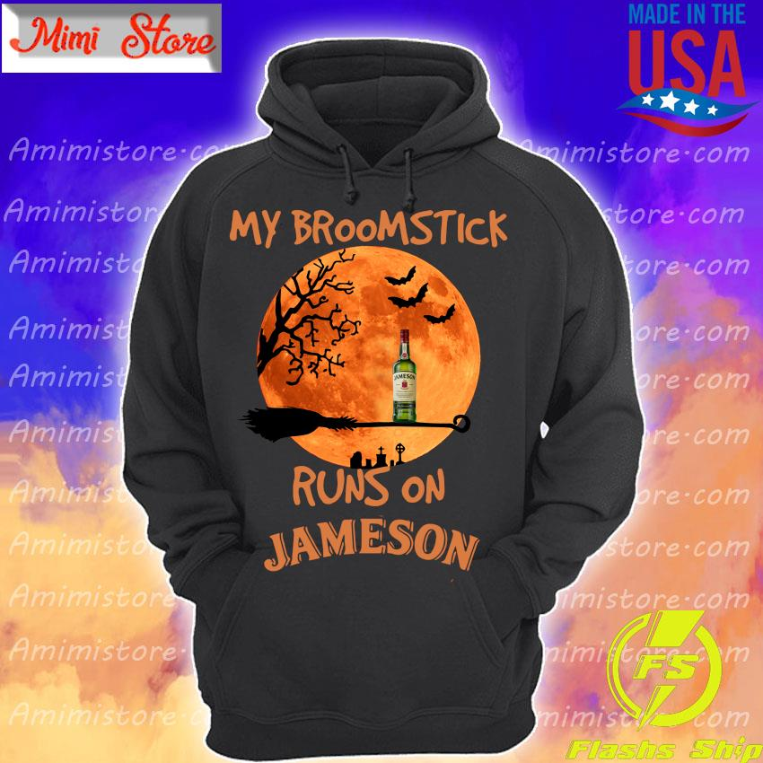 Halloween My broomstick runs on Jameson Irish Whiskey s Hoodie