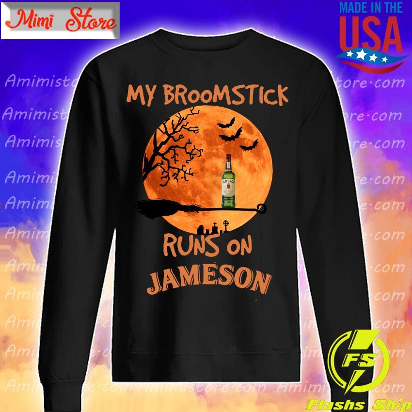 Halloween My broomstick runs on Jameson Irish Whiskey s Sweatshirt