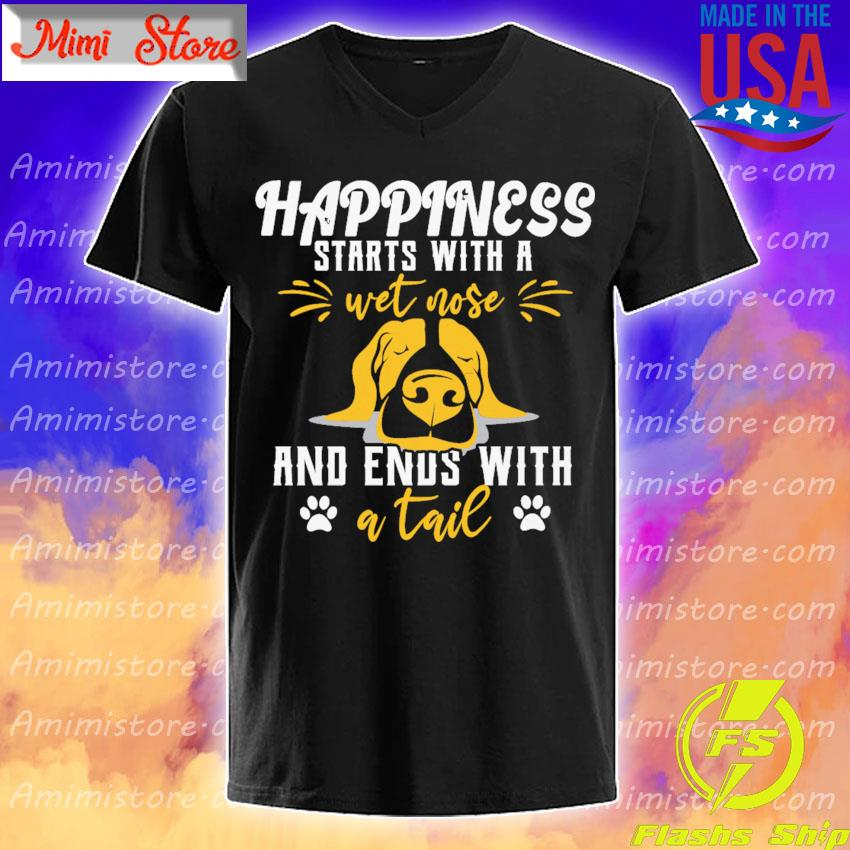 Happiness starts with a wet nose and ends with a tail s V-Neck