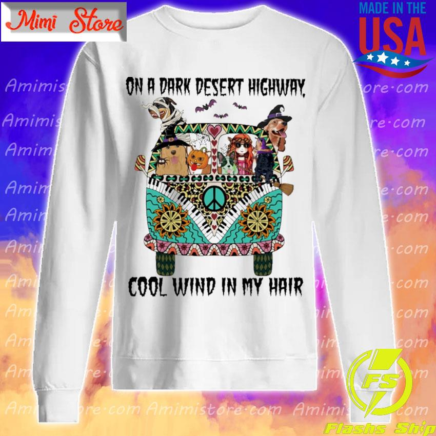 Hippie Girl Dogs on a Dark desert highway cool wind in My hair s Sweatshirt
