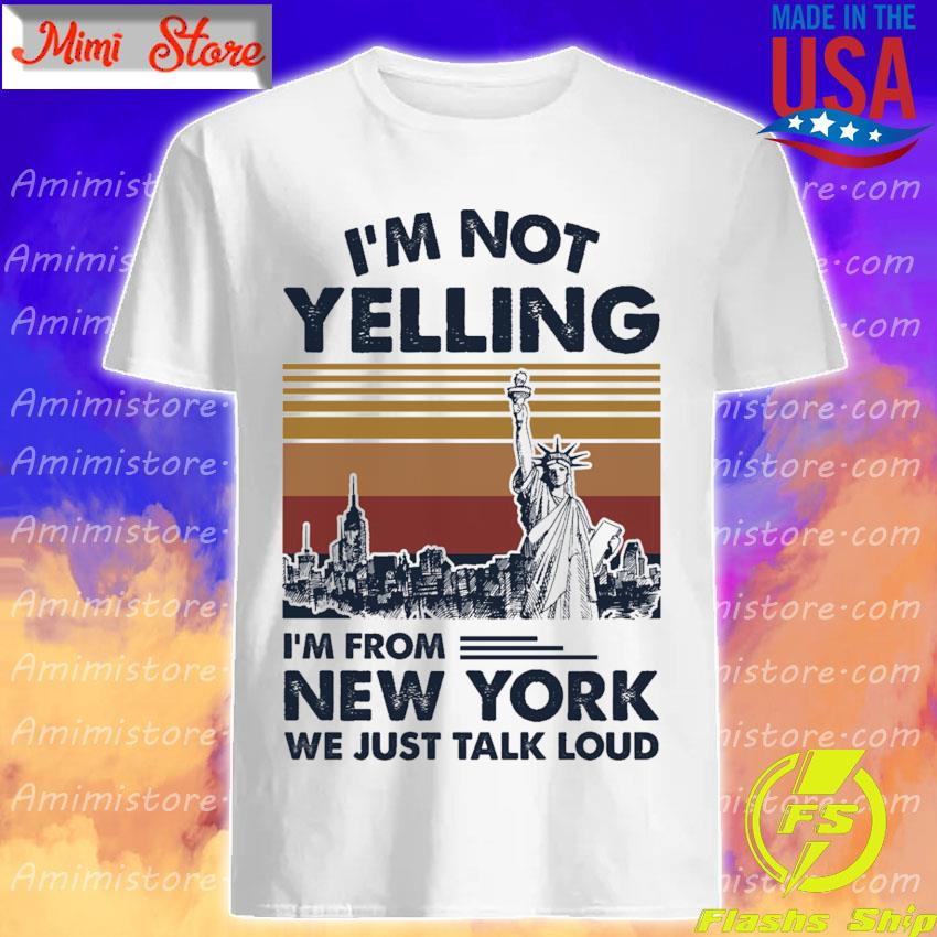 I'm not yelling i'm from New York we just talk loud vintage shirt