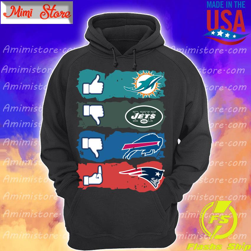 Like Miami Dolphins New York Jets Buffalo Bills New England Patriots s Hoodie