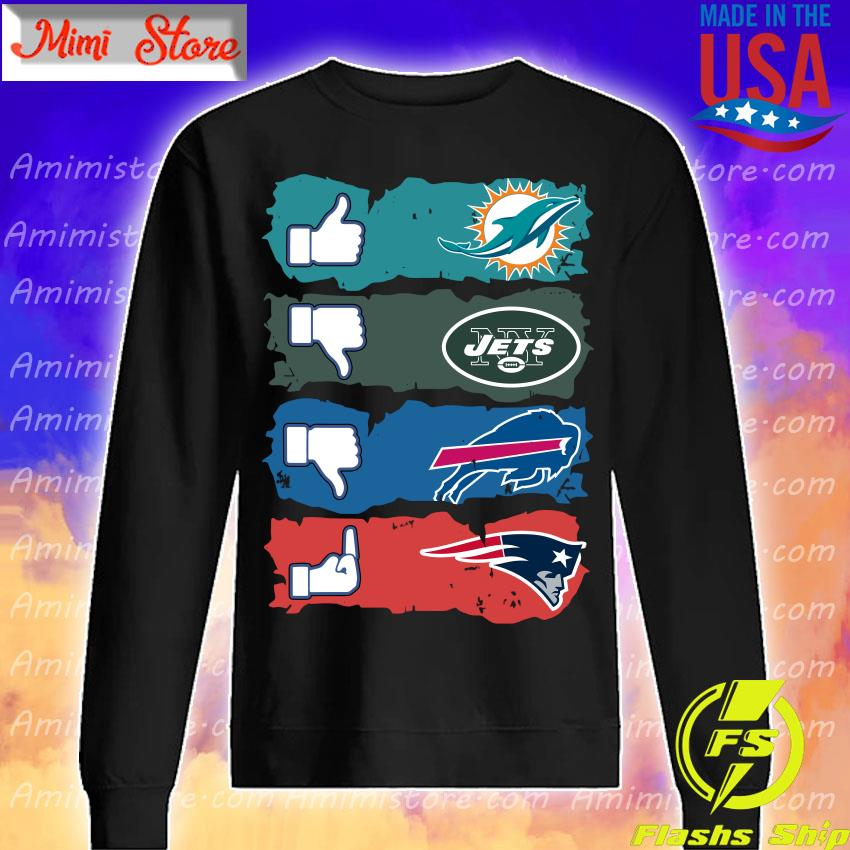 Like Miami Dolphins New York Jets Buffalo Bills New England Patriots s Sweatshirt