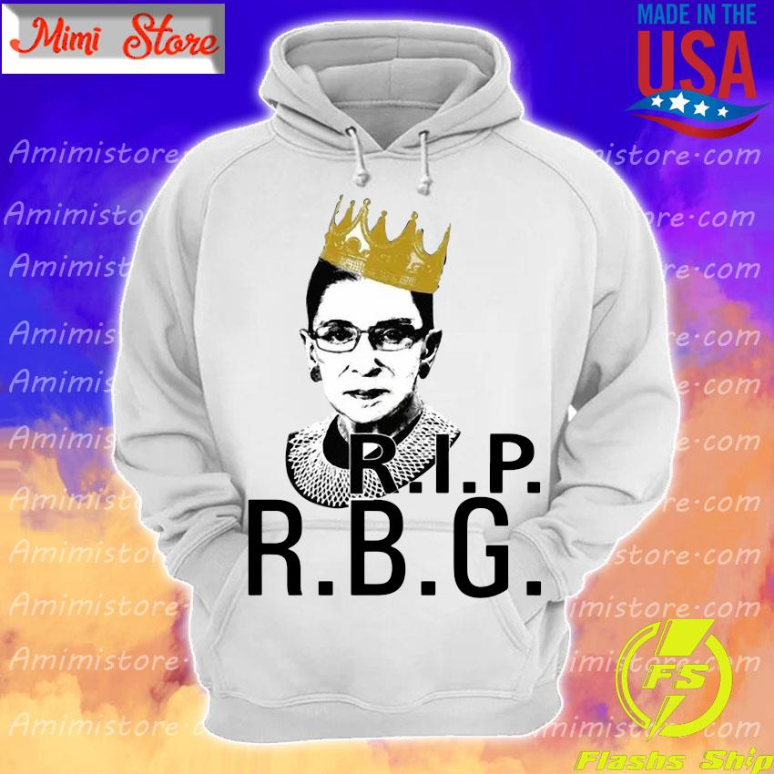 Official Ruth Bader Ginsburg Queen Rip R.B.G Shirt Hoodie