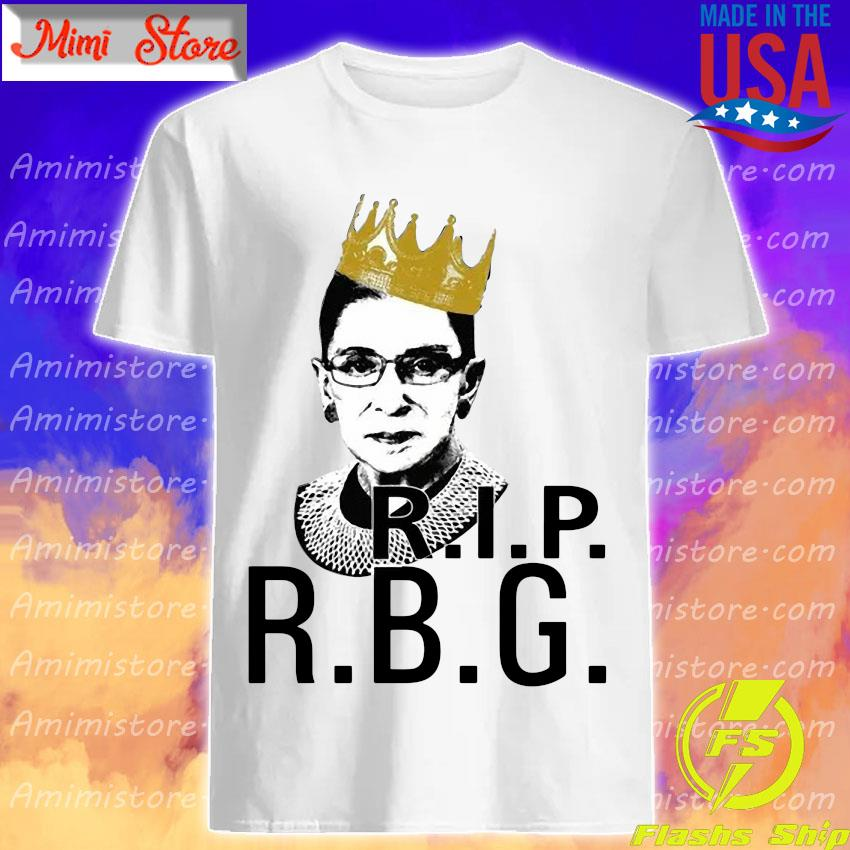 Official Ruth Bader Ginsburg Queen Rip R.B.G Shirt