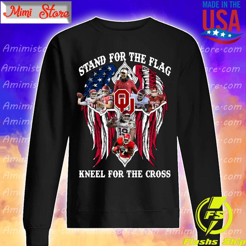 Oklahoma Sooners Stand for the flag kneel for the cross s Sweatshirt