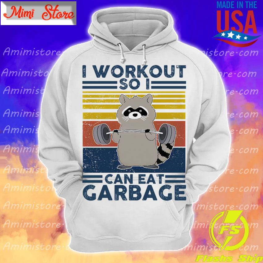 Raccoon I workout so I can eat Garbage vintage s Hoodie