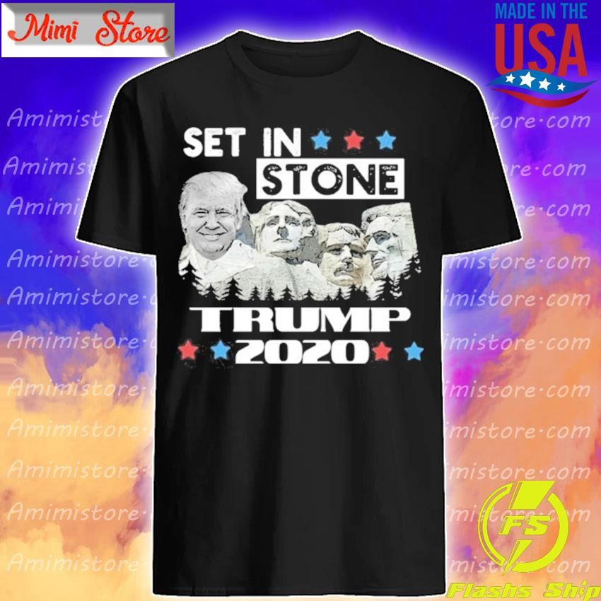 Set in stone Trump 2020 shirt