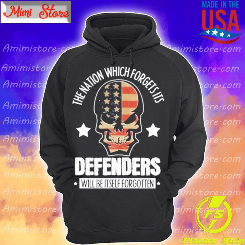 Skull The nation which forgets its Defenders will be itself forgotten s Hoodie