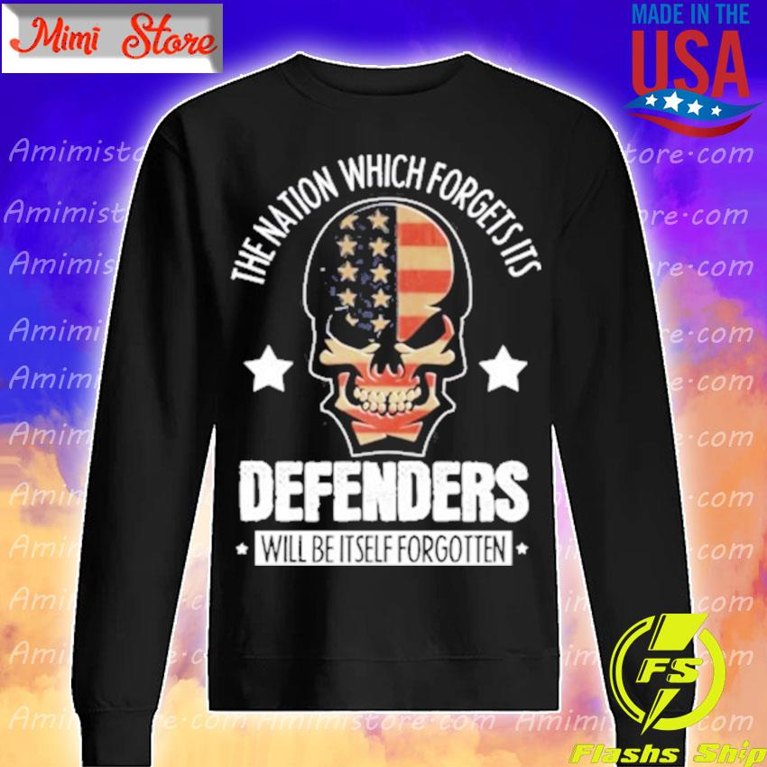Skull The nation which forgets its Defenders will be itself forgotten s Sweatshirt