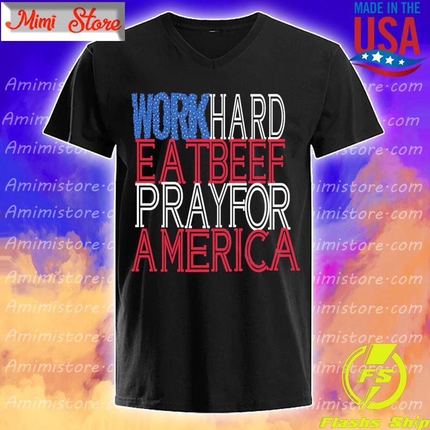 Work Hard Eat Beef Pray For America s V-Neck