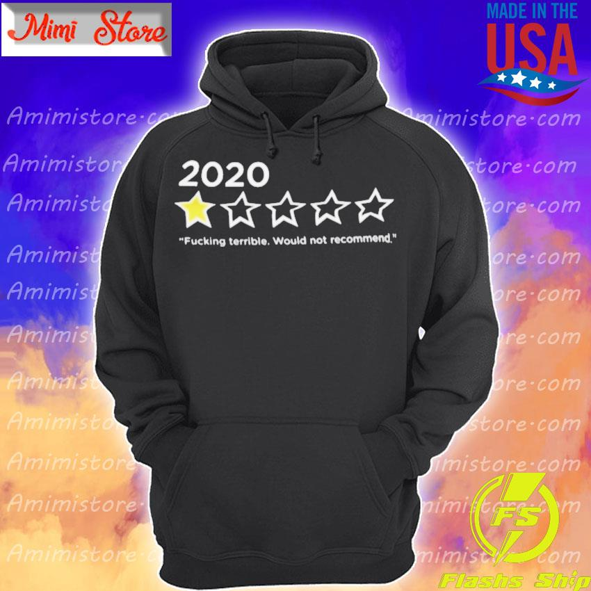 2020 Fucking terrible would not recommend s Hoodie
