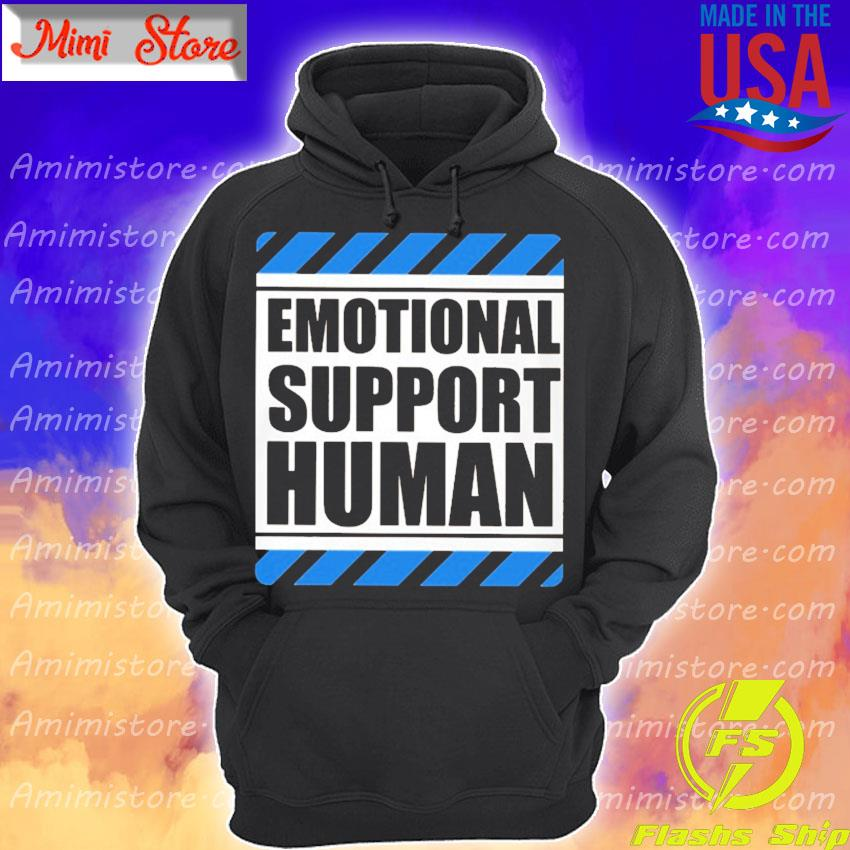 Emotional Support Human s Hoodie