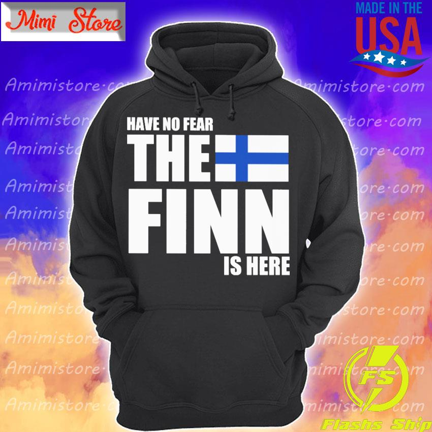 Have no fear the Finn is here s Hoodie