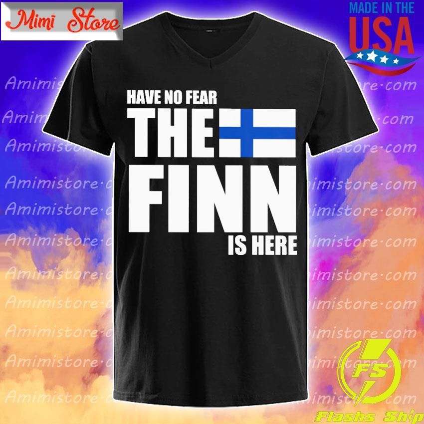Have no fear the Finn is here shirt