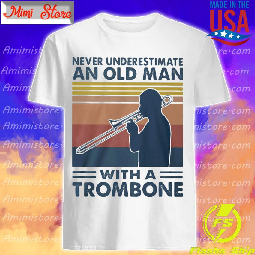 Never Underestimate Old Man Trombone Vintage shirt