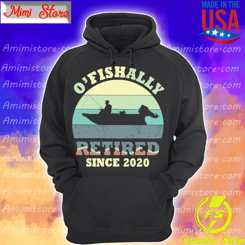 O'fishally Retired since 2020 vintage s Hoodie