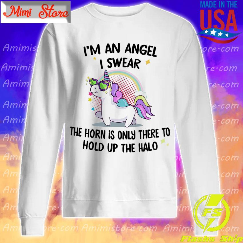 Official Unicorn I'm an Angel I swear the horn is only there to hold up the Halo s Sweatshirt