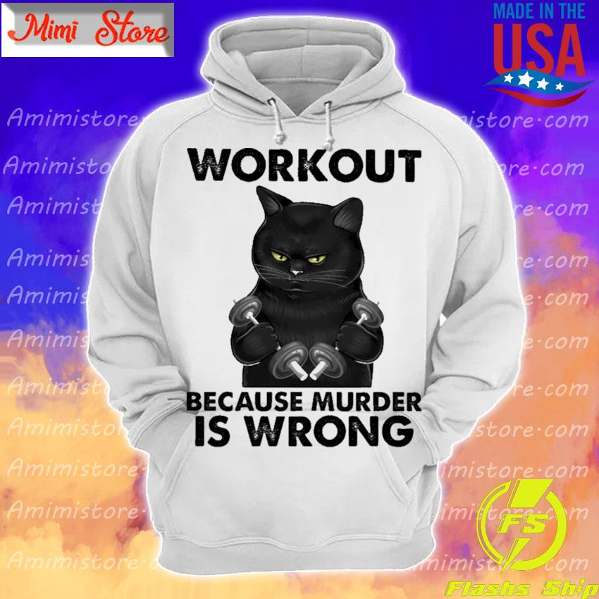 Black Cat Gym Workout because murder is wrong s Hoodie