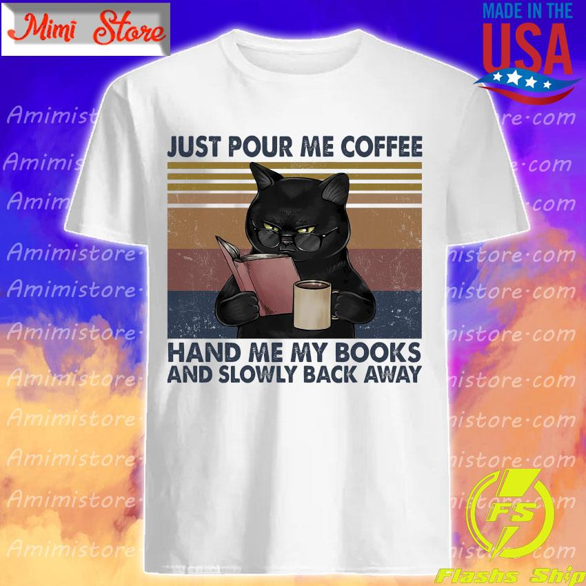 Black Cat just pour me coffee hand me my books and slowly back away vintage shirt
