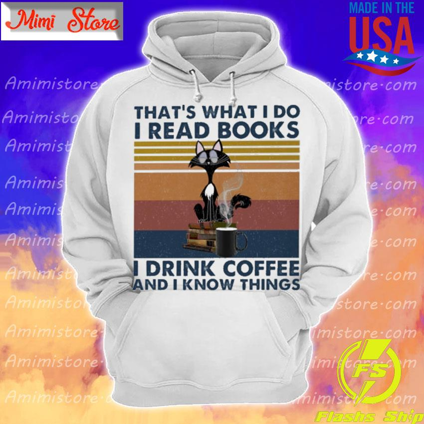 Black Cat that's what I do I read Books I drink Coffee and I know things vintage s Hoodie