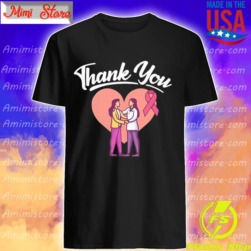 Breast Cancer Thank You Doctor s Shirt