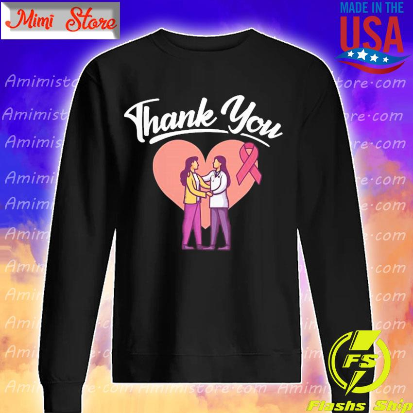 Breast Cancer Thank You Doctor s Sweatshirt