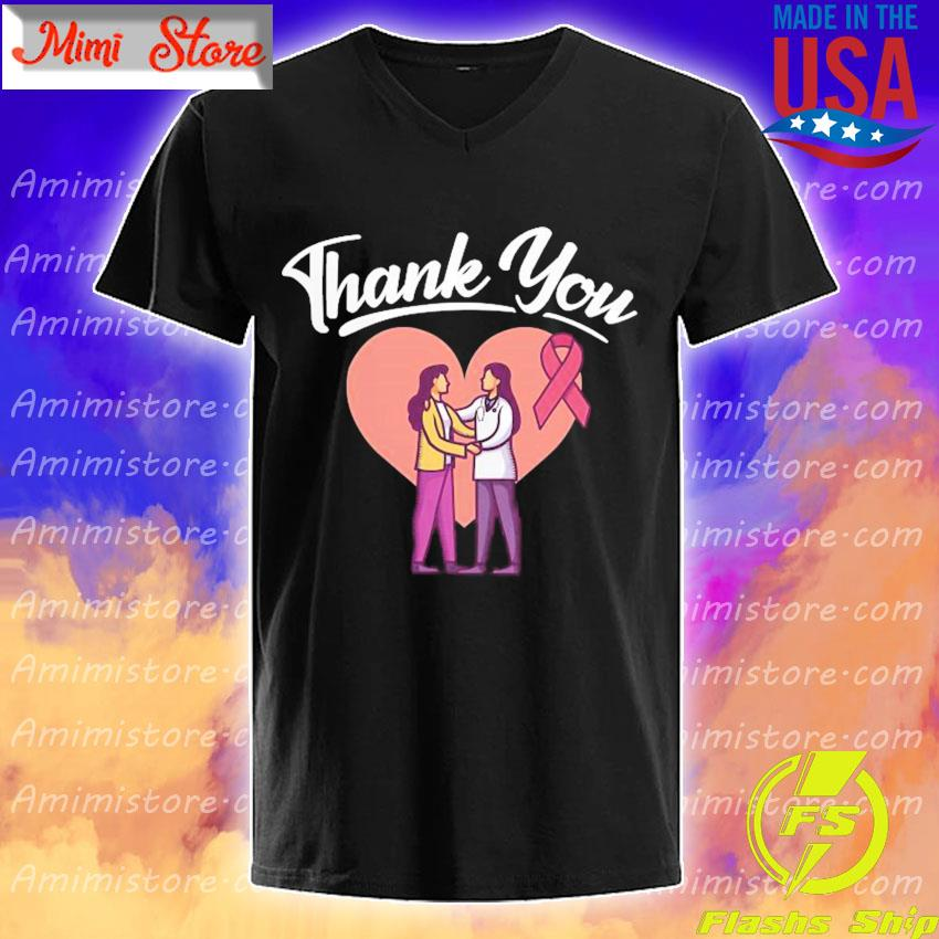 Breast Cancer Thank You Doctor shirt