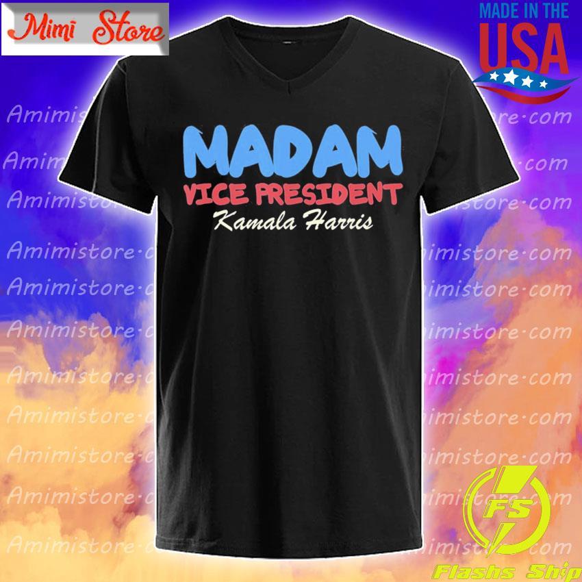 Madam Vice President I Kamala Harris Democrat shirt