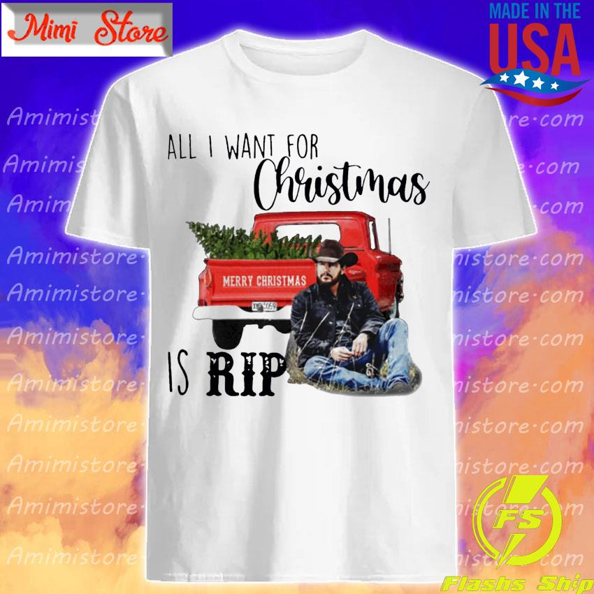 Official All I Want For Christmas Is Rip Shirt