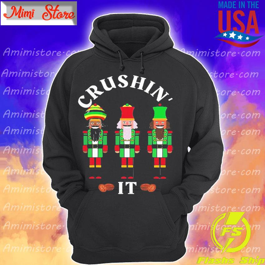 Official Funny Christmas Nutcrackers Crushin' It Design 5 Shirt Hoodie