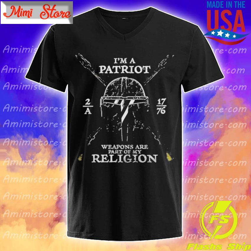Official Mandalorian I'm A Patriot Weapons Are Part Of My Religion shirt