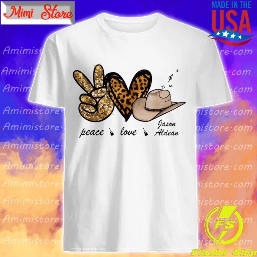 Peace Love Jason Aldean shirt