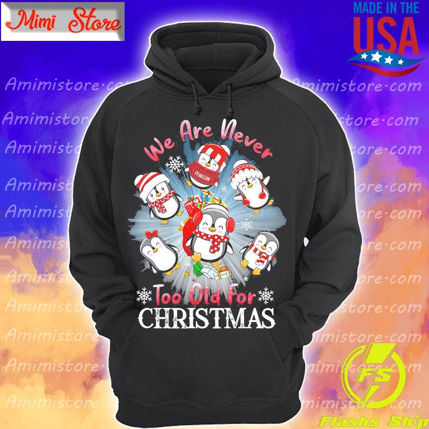 Penguins We are never too old for Christmas s Hoodie