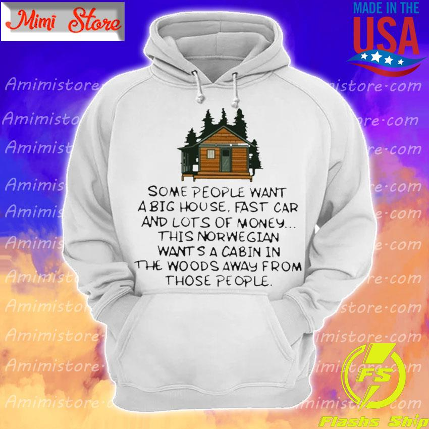 Some People Want A Big House Fast Car And Lots Of Money T-s Hoodie