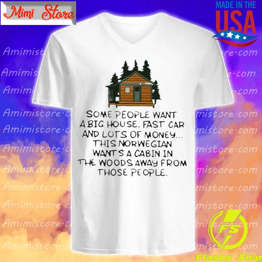 Some People Want A Big House Fast Car And Lots Of Money T-s V-Neck